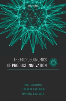 The Microeconomics of Product Innovation, Hardback Book