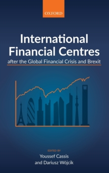 International Financial Centres after the Global Financial Crisis and Brexit, Hardback Book