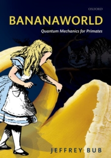 Bananaworld : Quantum Mechanics for Primates, Paperback / softback Book