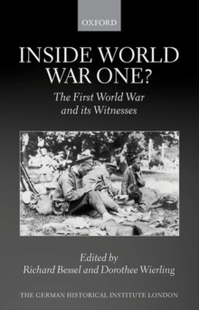 Inside World War One? : The First World War and its Witnesses, Hardback Book