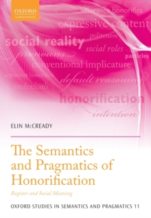 The Semantics and Pragmatics of Honorification : Register and Social Meaning, Paperback / softback Book