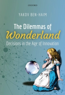 The Dilemmas of Wonderland : Decisions in the Age of Innovation, Hardback Book