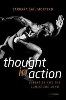 Thought in Action : Expertise and the Conscious Mind, Paperback / softback Book