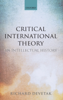 Critical International Theory : An Intellectual History, Hardback Book