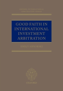 Good Faith in International Investment Arbitration, Hardback Book