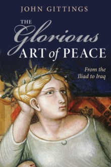 The Glorious Art of Peace : Paths to Peace in a New Age of War, Paperback / softback Book