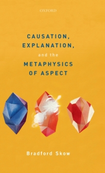 Causation, Explanation, and the Metaphysics of Aspect, Hardback Book