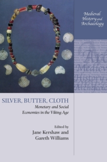 Silver, Butter, Cloth : Monetary and Social Economies in the Viking Age, Hardback Book