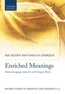 Enriched Meanings : Natural Language Semantics with Category Theory, Hardback Book