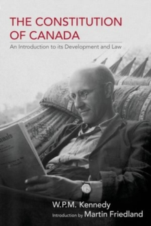 The Constitution of Canada : An Introduction to its Development and Law, Paperback / softback Book