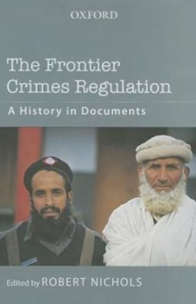 The Frontier Crimes Regulation : A History in Documents, Paperback / softback Book