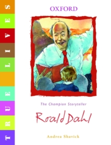 True Lives: Roald Dahl, Paperback Book