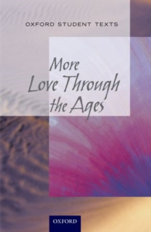 New Oxford Student Texts: More...Love Through the Ages, Paperback Book