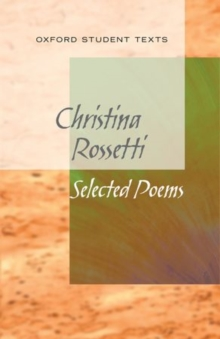 New Oxford Student Texts: Christina Rossetti: Selected Poems, Paperback Book
