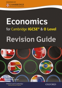 Complete Economics for Cambridge IGCSE (R) and O Level Revision Guide, Paperback / softback Book