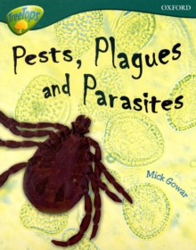 Oxford Reading Tree: Level 16: Treetops Non-Fiction: Pests, Plagues and Parasites, Paperback Book