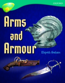Oxford Reading Tree: Level 16: Treetops Non-Fiction: Arms and Armour, Paperback Book