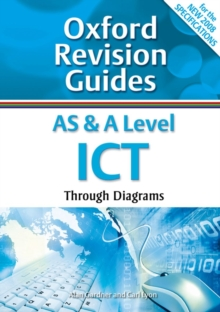 AS and A Level ICT Through Diagrams : Oxford Revision Guides, Paperback / softback Book