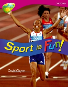 Oxford Reading Tree: Level 10: Treetops  Non-Fiction: Sport is fun!, Paperback Book