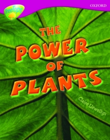 Oxford Reading Tree: Level 10: Treetops Non-Fiction: the Power of Plants, Paperback Book