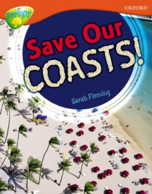 Oxford Reading Tree: Level 13: Treetops Non-Fiction: Save Our Coasts!, Paperback Book