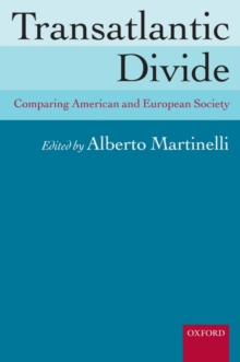 Transatlantic Divide : Comparing American and European Society, Hardback Book
