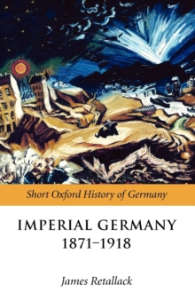 Imperial Germany 1871-1918, Paperback Book