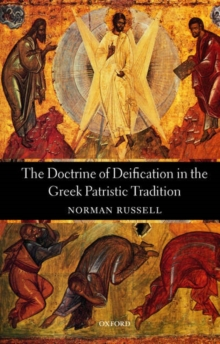 The Doctrine of Deification in the Greek Patristic Tradition, Paperback / softback Book