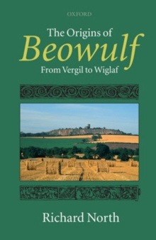 The Origins of Beowulf : From Vergil to Wiglaf, Hardback Book