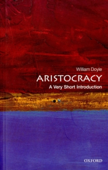 Aristocracy: A Very Short Introduction, Paperback / softback Book