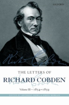The Letters of Richard Cobden : Volume III: 1854-1859, Hardback Book