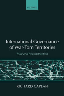 International Governance of War-Torn Territories : Rule and Reconstruction, Paperback / softback Book