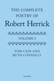 The Complete Poetry of Robert Herrick : Volume I, Hardback Book