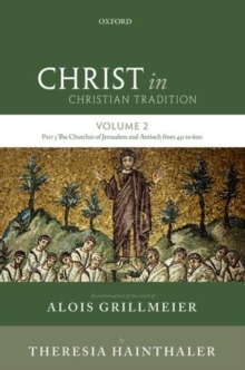 Christ in Christian Tradition: Volume 2 Part 3 : The Churches of Jerusalem and Antioch, Hardback Book