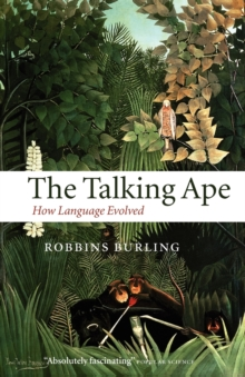 The Talking Ape : How Language Evolved, Paperback Book