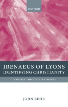 Irenaeus of Lyons : Identifying Christianity, Paperback / softback Book