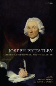 Joseph Priestley : Scientist, Philosopher, and Theologian, Hardback Book