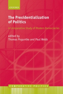 The Presidentialization of Politics : A Comparative Study of Modern Democracies, Paperback / softback Book