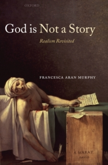 God Is Not a Story : Realism Revisited, Hardback Book