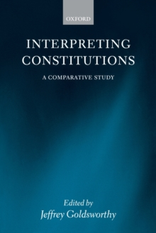 Interpreting Constitutions : A Comparative Study, Paperback / softback Book