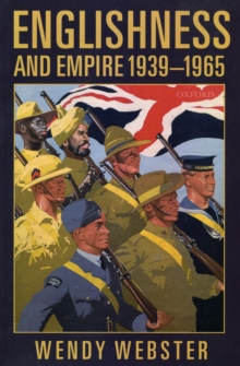 Englishness and Empire 1939-1965, Paperback / softback Book