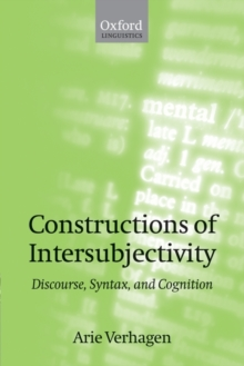 Constructions of Intersubjectivity : Discourse, Syntax, and Cognition, Paperback / softback Book
