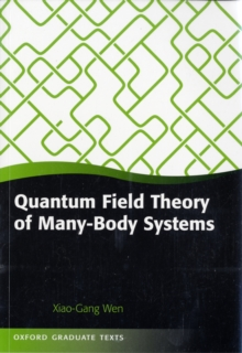 Quantum Field Theory of Many-Body Systems : From the Origin of Sound to an Origin of Light and Electrons, Paperback / softback Book