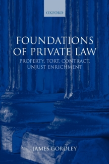 Foundations of Private Law : Property, Tort, Contract, Unjust Enrichment, Paperback / softback Book