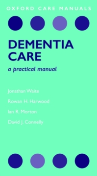 Dementia Care : A Practical Manual, Paperback / softback Book