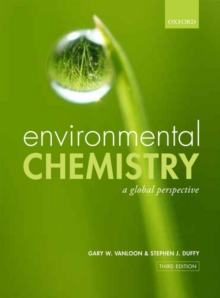 Environmental Chemistry : A global perspective, Paperback Book