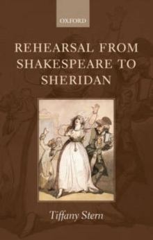 Rehearsal from Shakespeare to Sheridan, Paperback / softback Book