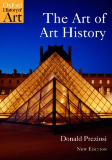 The Art of Art History : A Critical Anthology, Paperback Book