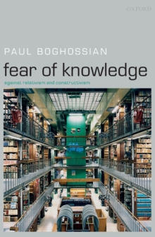 Fear of Knowledge : Against Relativism and Constructivism, Paperback Book