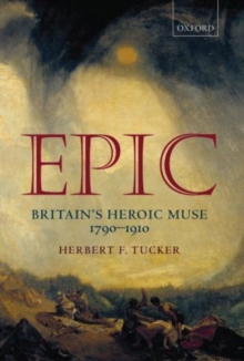 Epic : Britain's Heroic Muse 1790-1910, Paperback / softback Book
